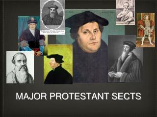 MAJOR PROTESTANT SECTS