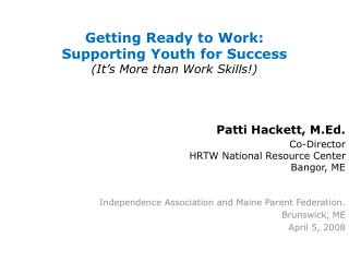 Patti Hackett, M.Ed. Co-Director HRTW National Resource Center Bangor, ME