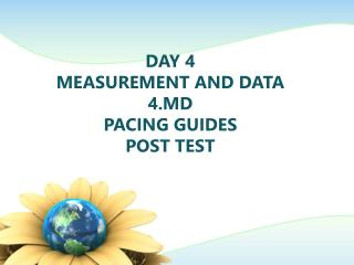 Day 4 Measurement and data 4.MD PACING GUIDES post test