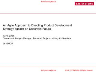 An Agile Approach to Directing Product Development Strategy against an Uncertain Future