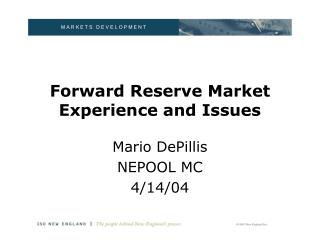 Forward Reserve Market Experience and Issues