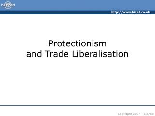Protectionism  and Trade Liberalisation