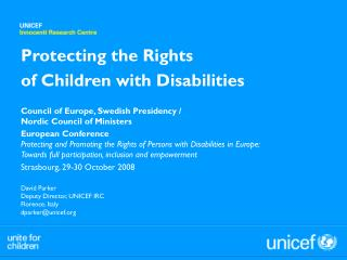David Parker Deputy Director, UNICEF IRC Florence, Italy dparker@unicef