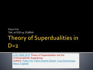 Theory of Superdualities  in D=2