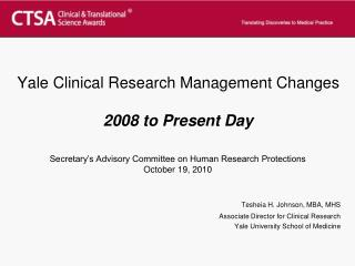 Yale Clinical Research Management Changes 2008 to Present Day