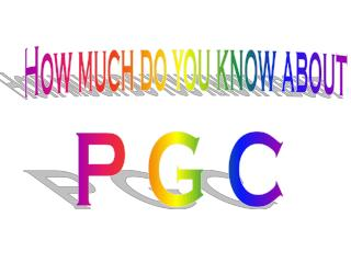 P G C