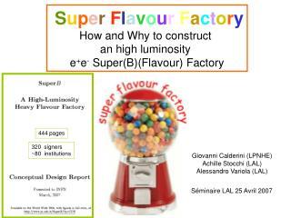 S u p e r F l a v o u r F a c t o r y How and Why to construct  an high luminosity