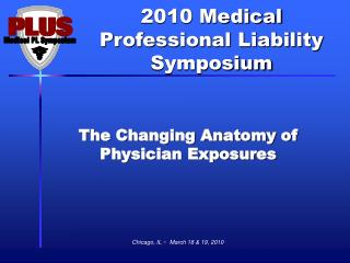 The Changing Anatomy of Physician Exposures