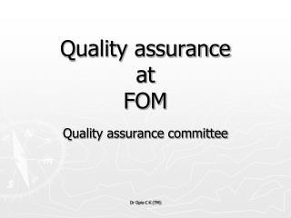 Quality assurance  at  FOM
