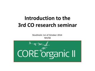 Introduction to the  3rd CO  research seminar