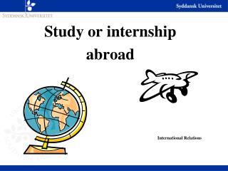 Study or internship abroad