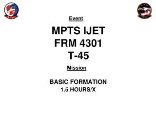 MPTS IJET FRM 4301 T-45