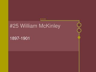 #25 William McKinley