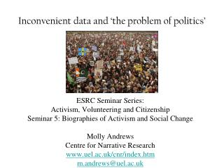 Inconvenient data and 'the problem of politics'