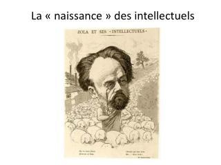 La ��naissance�� des intellectuels
