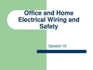 Office and Home Electrical  Wiring and Safety