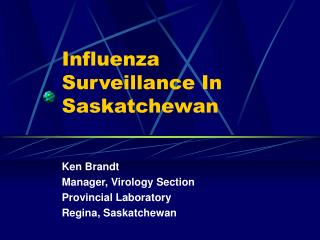 Influenza Surveillance In Saskatchewan
