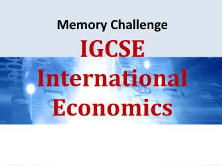 Memory Challenge IGCSE International Economics