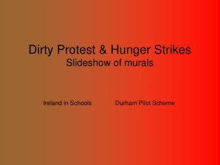 Dirty Protest & Hunger Strikes  Slideshow of murals