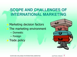 SCOPE AND CHALLENGES OF INTERNATIONAL MARKETING