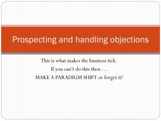 Prospecting and handling objections