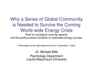 Why a Sense of Global Community is Needed to Survive the Coming World-wide Energy Crisis  Peak oil, ecological carrying
