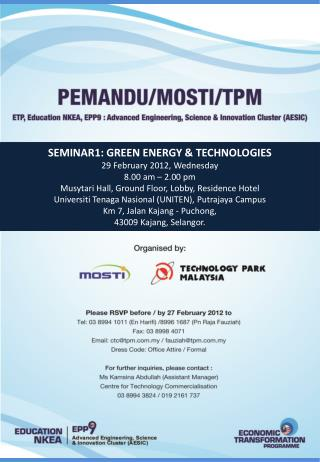 SEMINAR1: GREEN ENERGY & TECHNOLOGIES  29 February 2012, Wednesday 8.00 am – 2.00 pm