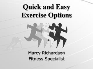Quick and Easy  Exercise Options