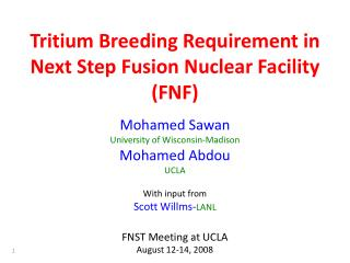 Tritium Breeding Requirement in Next Step Fusion Nuclear Facility (FNF)