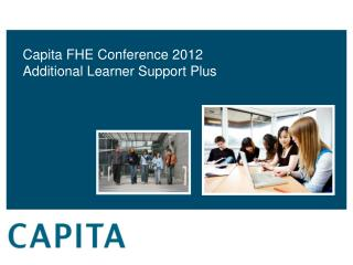 Capita FHE Conference 2012 Additional Learner Support Plus