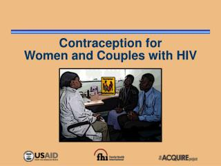 Contraception for  Women and Couples with HIV