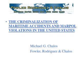 THE CRIMINALIZATION OF MARITIME ACCIDENTS AND MARPOL VIOLATIONS IN THE UNITED STATES