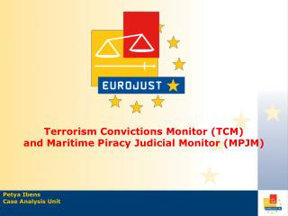 Terrorism Convictions Monitor (TCM) a nd Maritime Piracy  Judicial Monitor (MPJM)