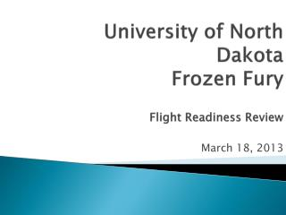 University of North Dakota  Frozen Fury Flight Readiness  Review