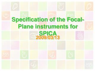 Specification of the Focal-Plane instruments for SPICA