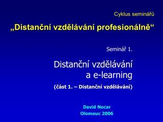 Seminář 1. Distanční vzdělávání a e-learning (část 1. – Distanční vzdělávání)