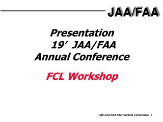 Presentation   19'  JAA/FAA  Annual Conference