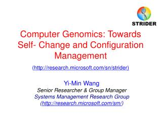 Yi-Min Wang Senior Researcher & Group Manager Systems Management Research Group