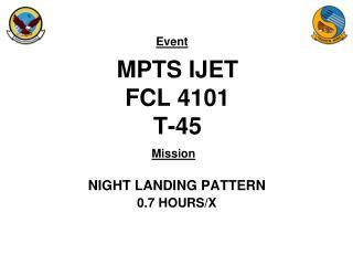 MPTS IJET FCL 4101 T-45