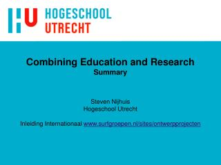Combining Education and Research Summary