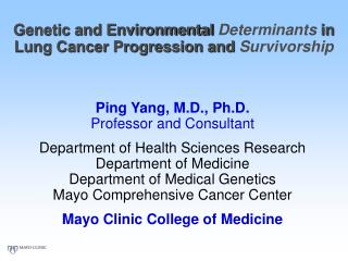 Genetic and Environmental  Determinants  in  Lung Cancer Progression and  Survivorship