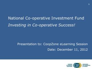 National Co-operative Investment Fund Investing in Co-operative Success!