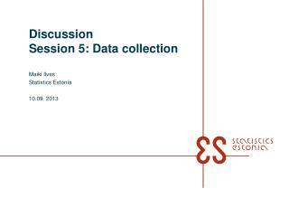 Discussion Session 5: Data collection