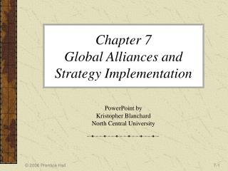 Chapter 7  Global Alliances and Strategy Implementation