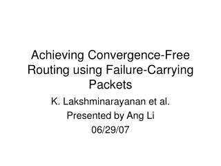 Achieving Convergence-Free Routing using Failure-Carrying Packets