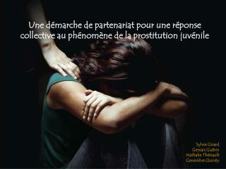 Une démarche de partenariat pour une réponse collective au phénomène de la prostitution juvénile