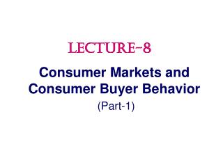 Consumer Markets and Consumer Buyer Behavior (Part-1)