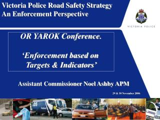 Victoria Police Road Safety Strategy An Enforcement Perspective
