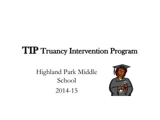 TIP Truancy Intervention Program
