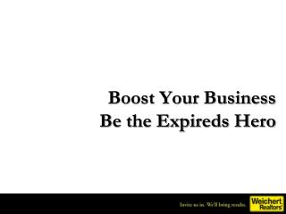 Boost Your Business Be the Expireds Hero